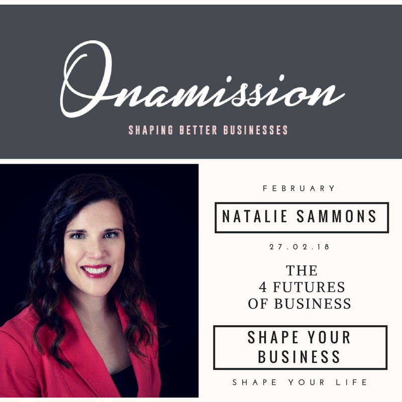 Onamission. The 4 Futures of Business with Natalie Sammons